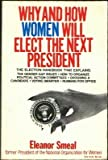 Why and How Women Will Elect the Next President, Eleanor Smeal, 0060911093