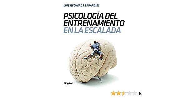 Psicología del entrenamiento en escalada: Amazon.es: Regueros ...