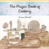 The Magic Book of Cookery, Danaan Elderhill, 1468582143