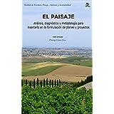 El Paisaje: Análisis, diagnóstico y metodología para insertarlo en la formulación de planes y proyectos (Spanish Edition)