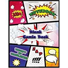 Comic Book Blank: Blank Comic Strip Notebooks draw your own Comics, Variety of Templates, Comic Sketch Book Journal, For Kids (Volume 2) (Blank Comic Strip For Kids)