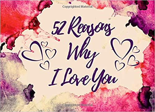 52 Reasons Why I Love You: Why You Are The Best Write In