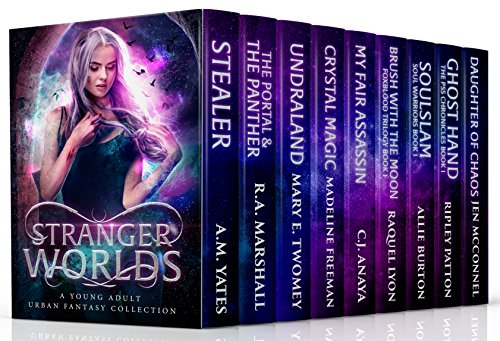Stranger Worlds: A Young Adult Urban Fantasy Collection by [Yates, A.M., Marshall, R.A., Twomey, Mary E., Freeman, Madeline, Anaya, C.J., Lyon, Raquel, Burton, Allie, Patton, Ripley, McConnel, Jen]