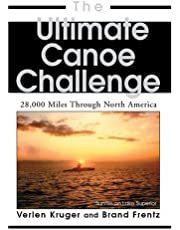 The Ultimate Canoe Challenge: 28,000 Miles Through North America