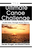 The Ultimate Canoe Challenge, Brand Frentz and Verlen Kruger, 0595669735