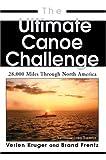 The Ultimate Canoe Challenge, Brand Frentz and Verlen Kruger, 0595669735