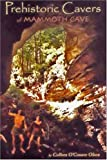 Prehistoric Cavers of Mammoth Cave, Colleen O'Conner Olson, 0939748584