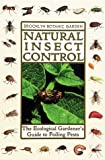 Natural Insect Control: The Ecological Gardener's Guide to Foiling Pests (21st Century Gardening Series)