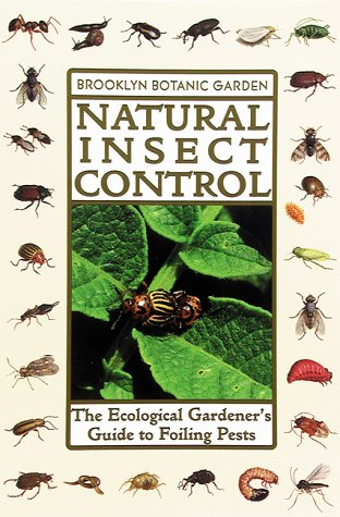 Natural Insect Control (21st Century Gardening Series, Handbook #139)