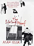 The Living Proof, Alan Isler, 0224073788