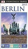 Berlin 2015 - Eyewitness Travel Guide, Dorling Kindersley Publishing Staff, 146541049X
