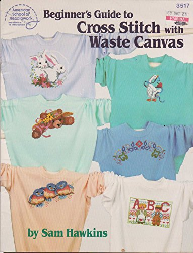 Beginner's Guide to Cross Stitch with Waste Canvas