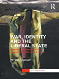 War, Identity and the Liberal State: Everyday Experiences of the Geopolitical in the Armed Forces (Interventions)