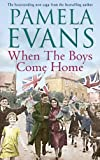 When The Boys Come Home: A heartrending wartime saga of soldiers, evacuation and lo