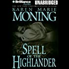 Spell of the Highlander: The Highlander Series, Book 7 Audiobook by Karen Marie Moning Narrated by Phil Gigante