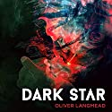 Dark Star Audiobook by Oliver Langmead Narrated by Toby Longworth