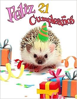 Feliz 21 Cumpleaños: Mejor Que una Tarjeta de Cumpleaños ...