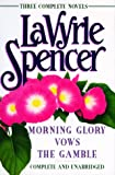 3 in 1: Morning Glory / Vows / The Gamble by LaVyrle Spencer front cover