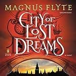 City of Lost Dreams: A Novel | Magnus Flyte