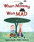 When Mommy Was Mad, Lynne Jonell, 0399234330