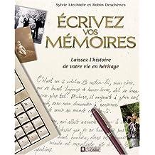 Écrivez vos mémoires: Laissez l'histoire de votre vie en héritage