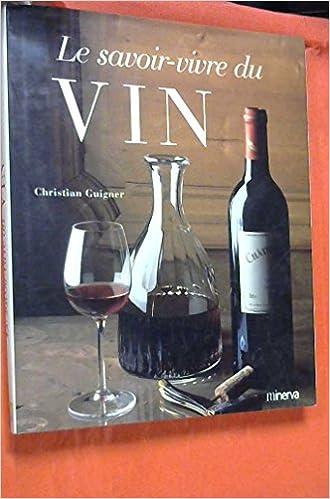 Le Savoir vivre du vin Guigner, Christian Livres
