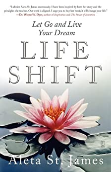Life Shift: Let Go and Live Your Dream by [St. James, Aleta]