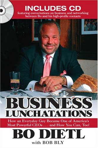 Business Lunchatations: How an Everyday Guy Became One of America's Most Colorful CEOs...andHow You Can, Too!