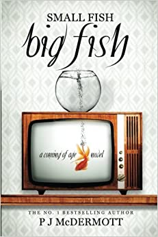 Book Small Fish Big Fish: a coming of age novel