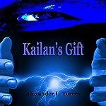 Kailan's Gift | Alexander L. Torres
