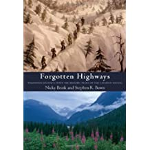 Forgotten Highways: Wilderness Journeys Down the Historic Trails of the Canadian Rockies
