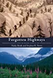 Forgotten Highways, Nicky L. Brink and Stephen R. Bown, 1897142242