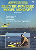 Building and Flying Electric-Powered Model Aircraft, Mitch Poling, 0890240507