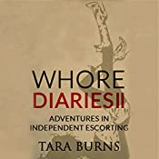 Whore Diaries II: Adventures in Independent Escorting | Tara Burns