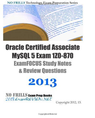 oracle-certified-associate-mysql-5-exam-1z0-870-examfocus-study-notes-review-questions-2013-by-examr