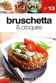 Bruschetta & croques - Volume 13 par David Batty