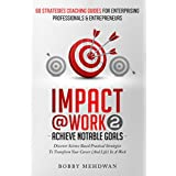 Impact At Work Vol 2: Achieve Notable Goals
