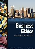 Business Ethics, Theodore Ralph Batson and Blake J. Neff, 1931283141