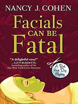 Facials Can Be Fatal (A Bad Hair Day Mystery) by [Cohen, Nancy J.]