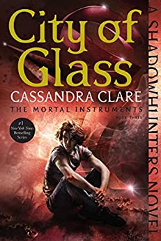 City of Glass (The Mortal Instruments Book 3) by [Clare, Cassandra]