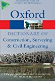 A Dictionary of Construction, Surveying, and Civil Engineering, Christopher Gorse and David Johnston, 0199534462