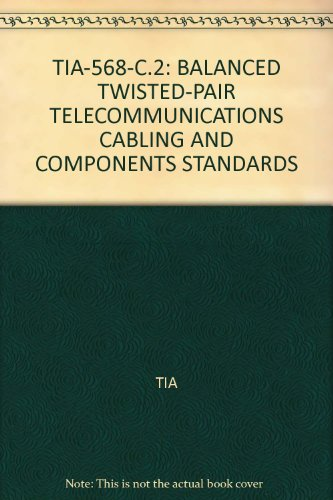 (TIA-568-C.2: BALANCED TWISTED-PAIR TELECOMMUNICATIONS CABLING AND COMPONENTS)