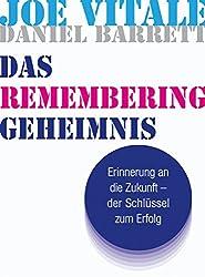 Das Remembering Geheimnis - Hörbuch: Erinnerung an die Zukunft - der Schlüssel zum Erfolg