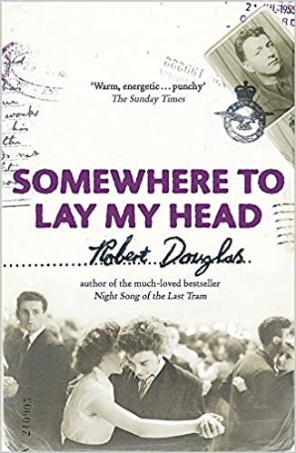 Somewhere To Lay My Head: Amazon co uk: Robert Douglas