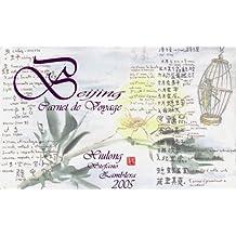 Beijing 2005 - Carnet de Voyage (Italian Edition)