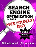 Search Engine Optimization in 2019 Made (Stupidly) Easy | How to Achieve SEO Website Awesomeness: (Vol. 8 of the Small Business Marketing Collection) (Punk Rock Marketing Collection Book 6)