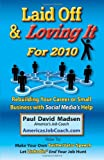 Laid off and Loving It For 2010, Paul David Madsen, 0971383618
