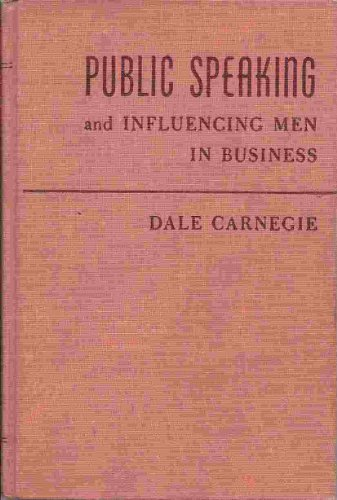 Public Speaking and Influencing Men in Business (1926) (Book) written by Dale Carnegie