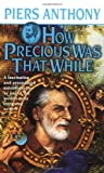 How Precious Was That While, Piers Anthony, 0812575431