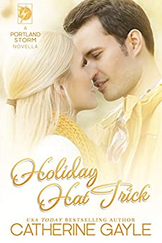 Holiday Hat Trick (Portland Storm Book 8) by [Gayle, Catherine]